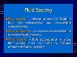 fluid spacing