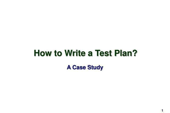 how to write a test plan n.