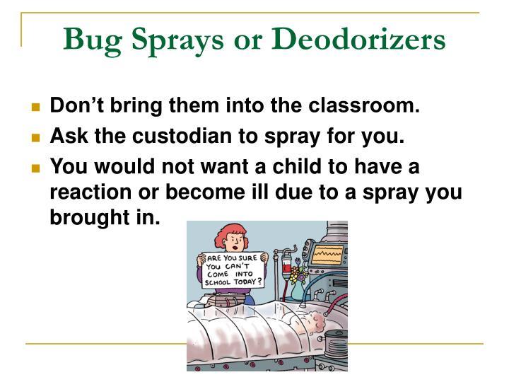 Bug Sprays or Deodorizers
