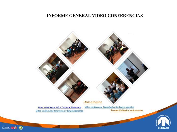 INFORME GENERAL VIDEO CONFERENCIAS