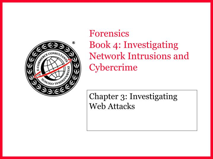 forensics book 4 investigating network intrusions and cybercrime n.