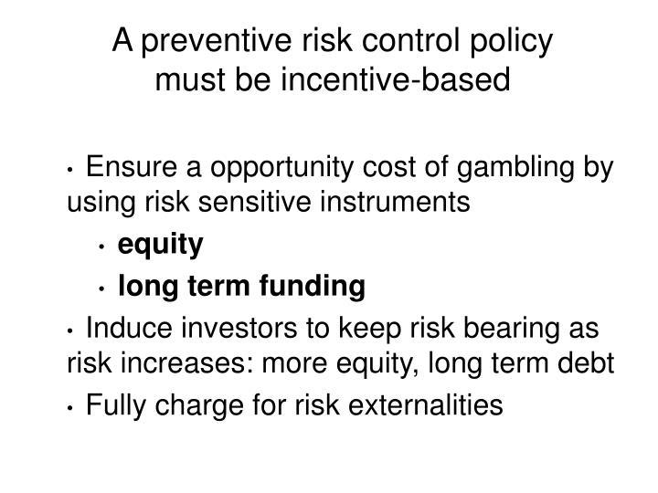 A preventive risk control policy