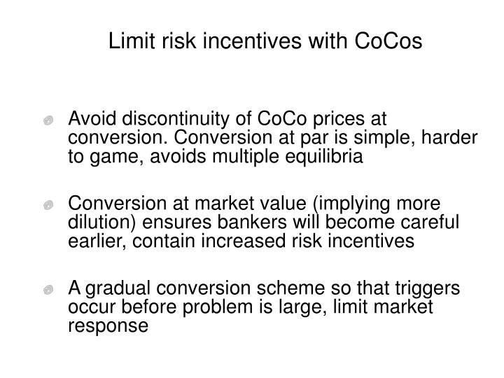 Limit risk incentives with CoCos