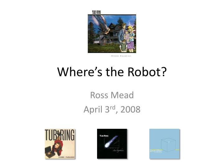 where s the robot n.