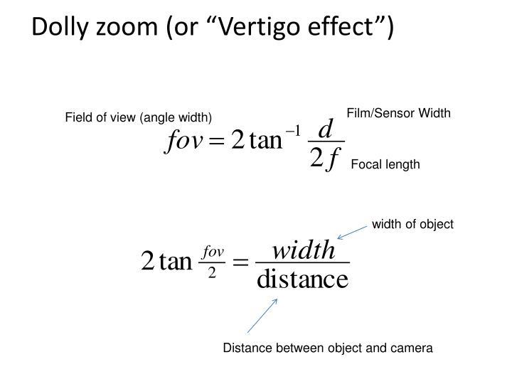 """Dolly zoom (or """"Vertigo effect"""")"""