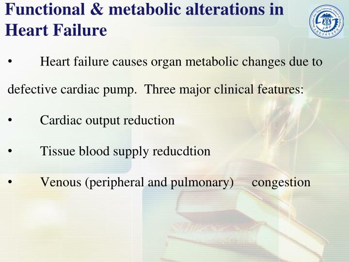 Functional & metabolic alterations in Heart Failure