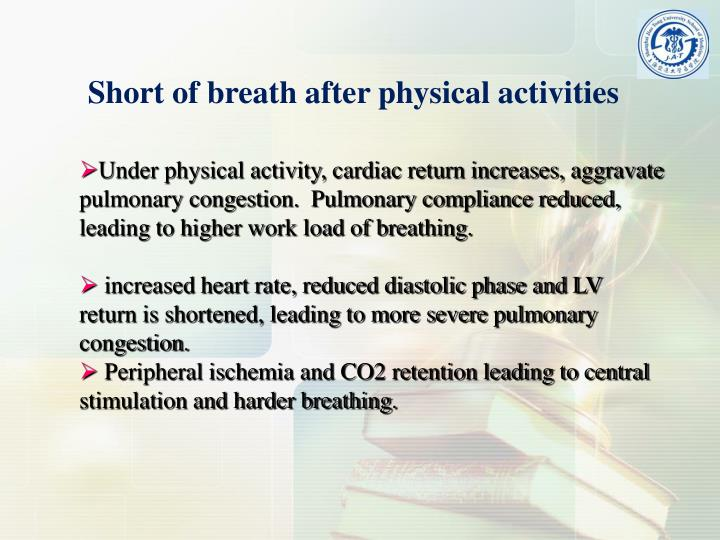 Short of breath after physical activities