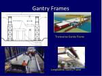 gantry frames