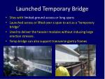 launched temporary bridge