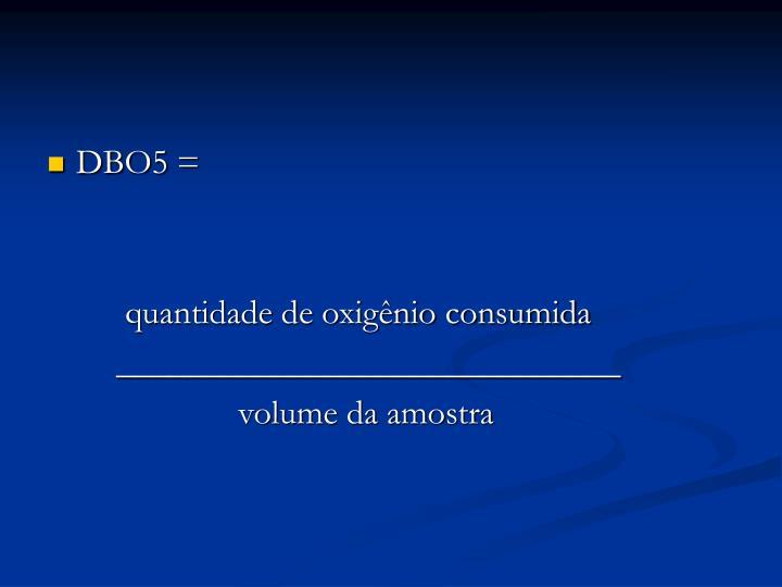 DBO5 =