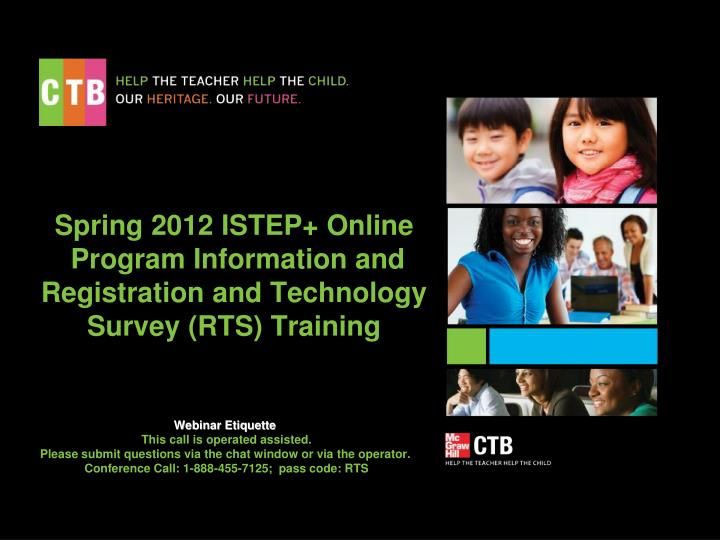 spring 2012 istep online program information and registration and technology survey rts training n.