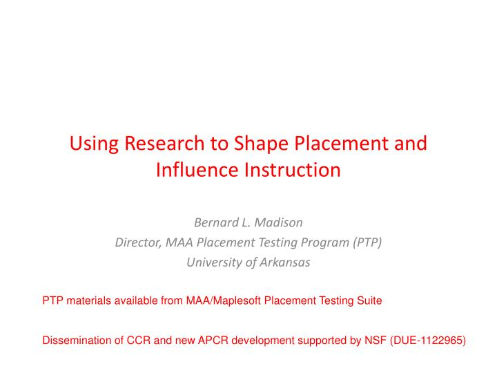 using research to shape placement and influence instruction n.