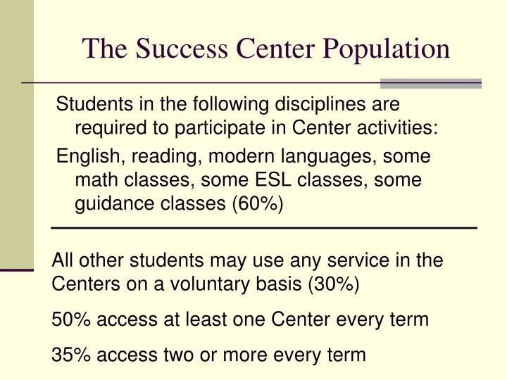 The Success Center Population