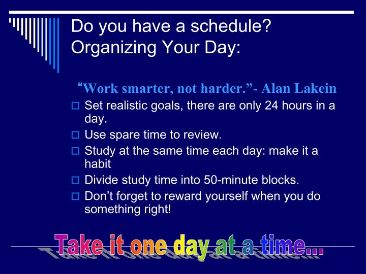Do you have a schedule?