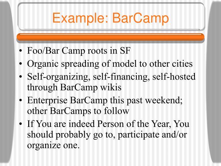 Example: BarCamp