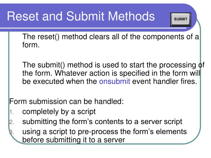 Reset and Submit Methods