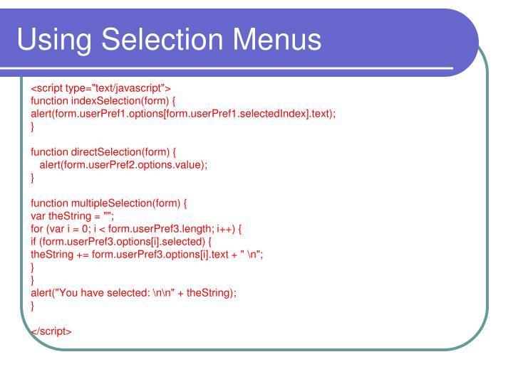 Using Selection Menus