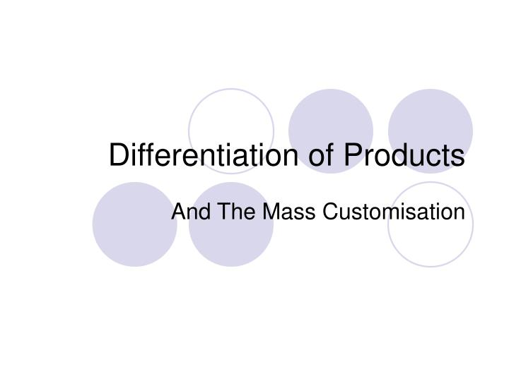 differentiation of products n.