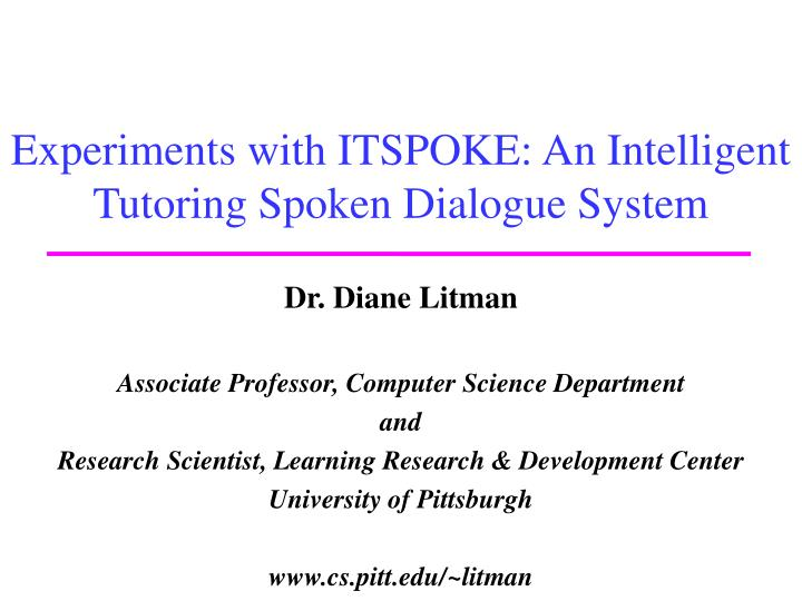 experiments with itspoke an intelligent tutoring spoken dialogue system n.