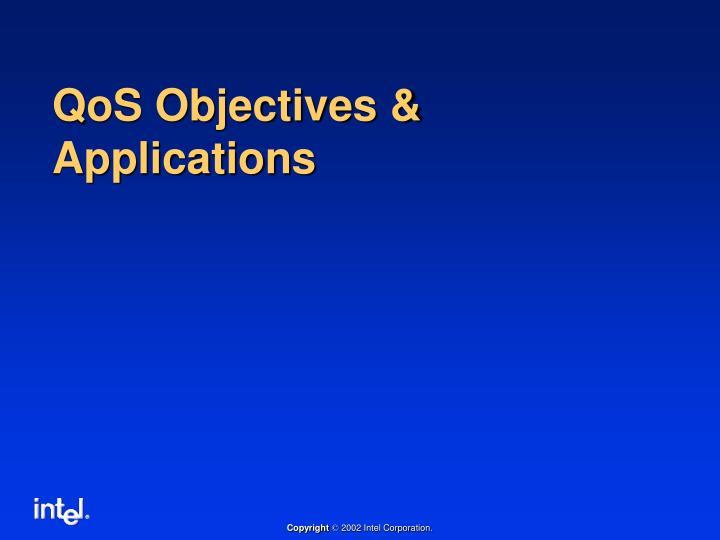 QoS Objectives & Applications