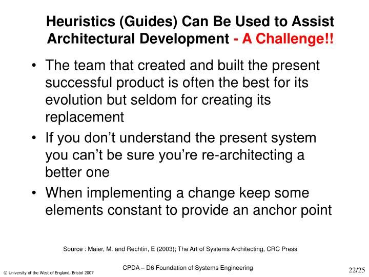 Heuristics (Guides) Can Be Used to Assist Architectural Development