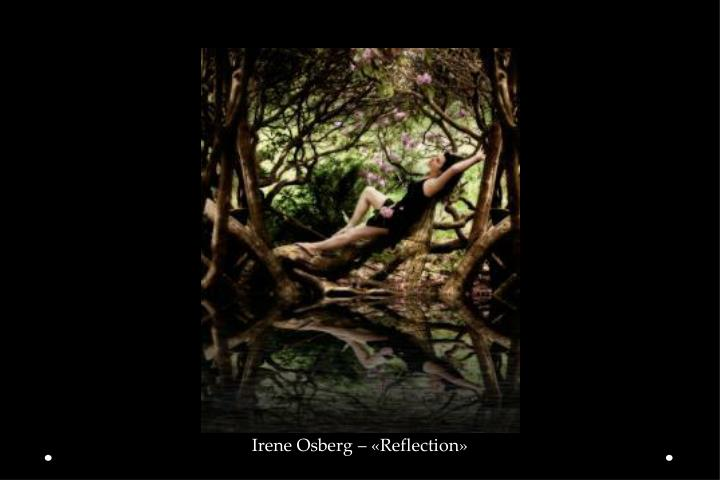 Irene Osberg – «Reflection»
