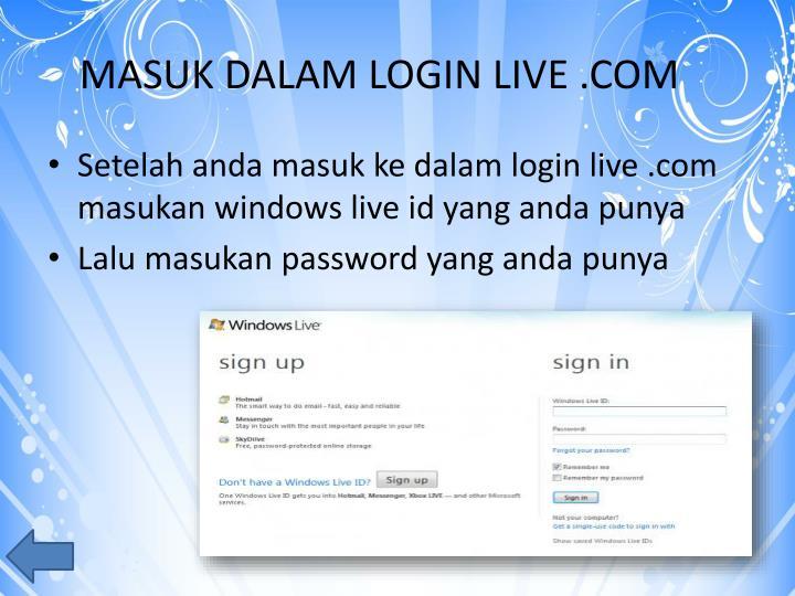 MASUK DALAM LOGIN LIVE .COM