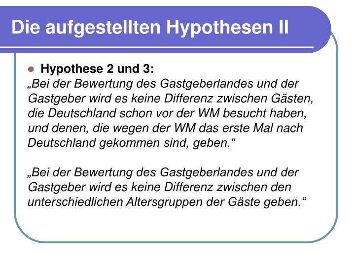 Die aufgestellten Hypothesen II