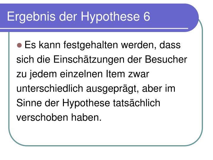 Ergebnis der Hypothese 6
