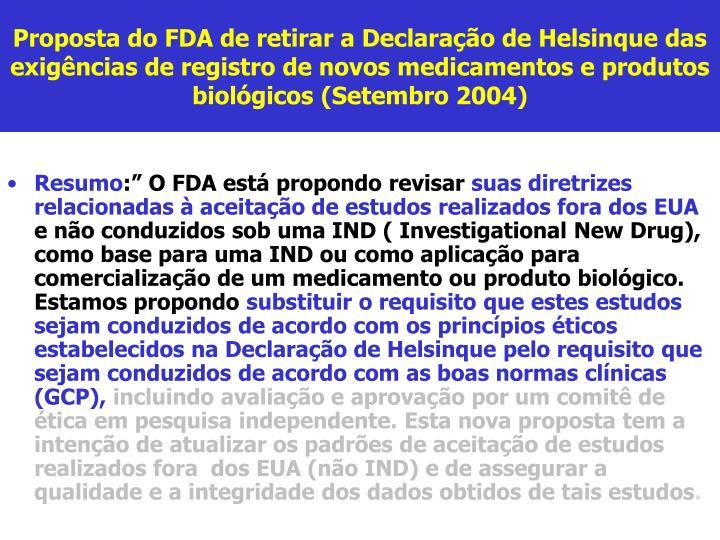 Proposta do FDA de retirar a Declaração de Helsinque das exigências de registro de novos medicamentos e produtos biológicos (Setembro 2004)