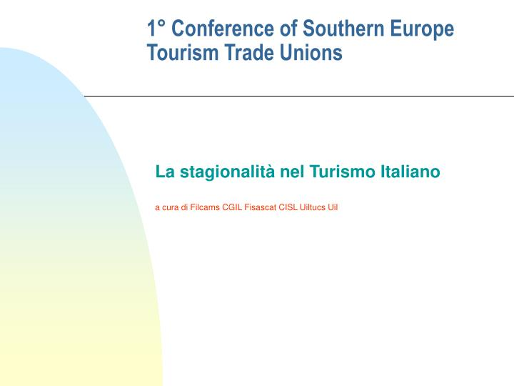 1 conference of southern europe tourism trade unions n.