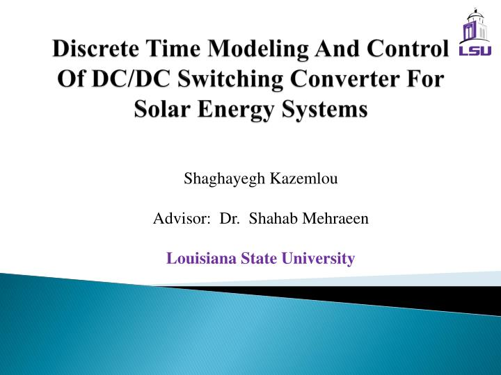discrete time modeling and control of dc dc switching converter for solar energy systems n.