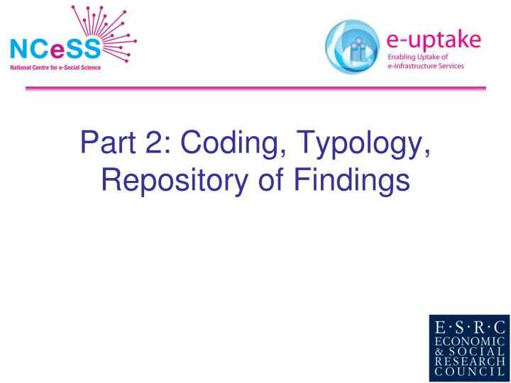 Part 2: Coding, Typology, Repository of Findings