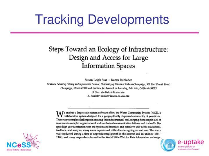 Tracking Developments