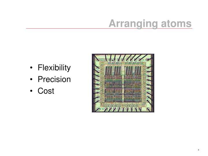 Arranging atoms