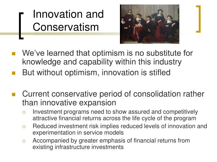 Innovation and Conservatism