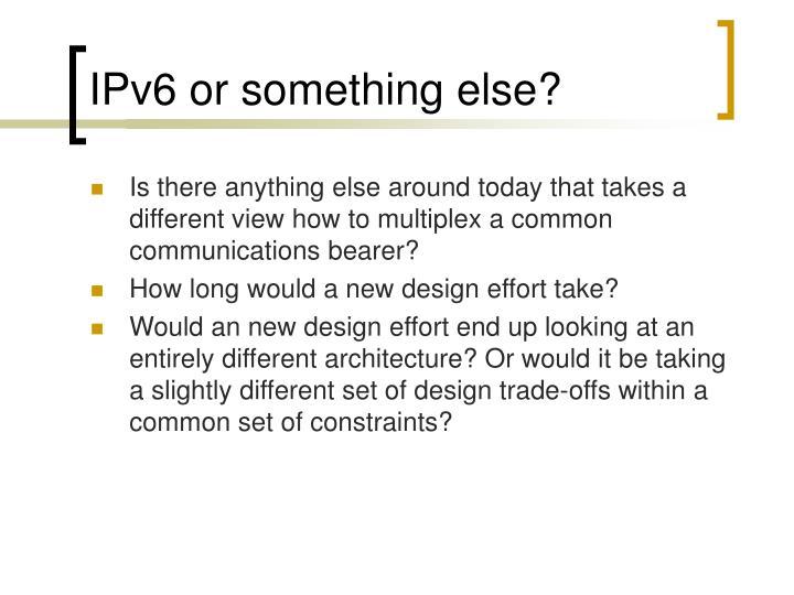 IPv6 or something else?