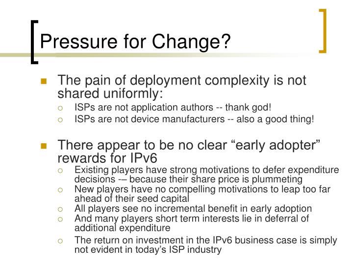 Pressure for Change?