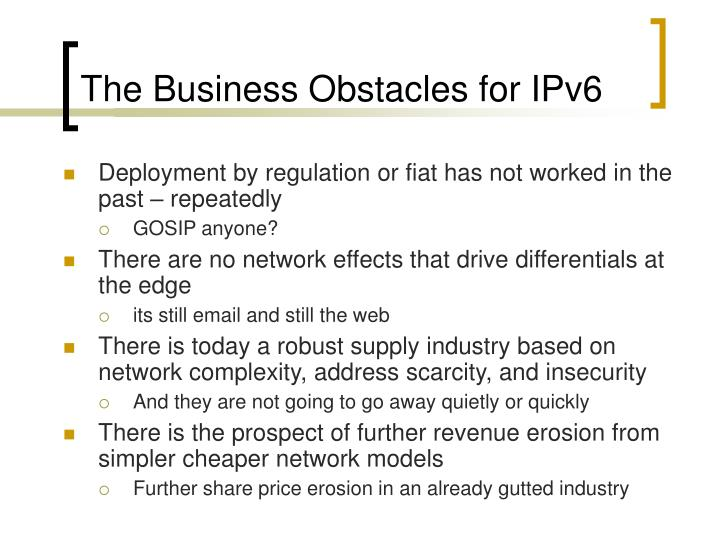 The Business Obstacles for IPv6
