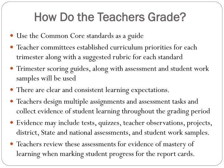 How Do the Teachers Grade?