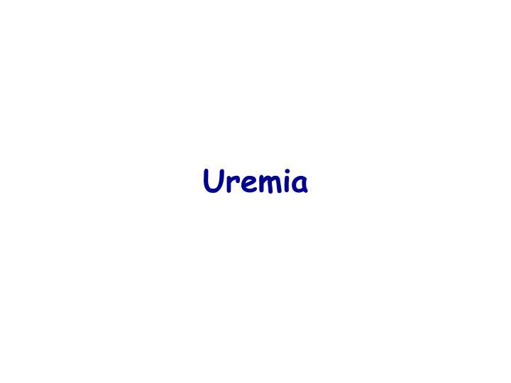 Uremia