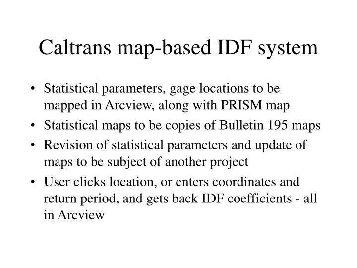 Caltrans map-based IDF system