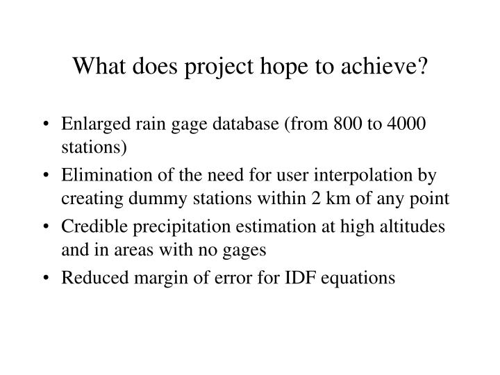 What does project hope to achieve?