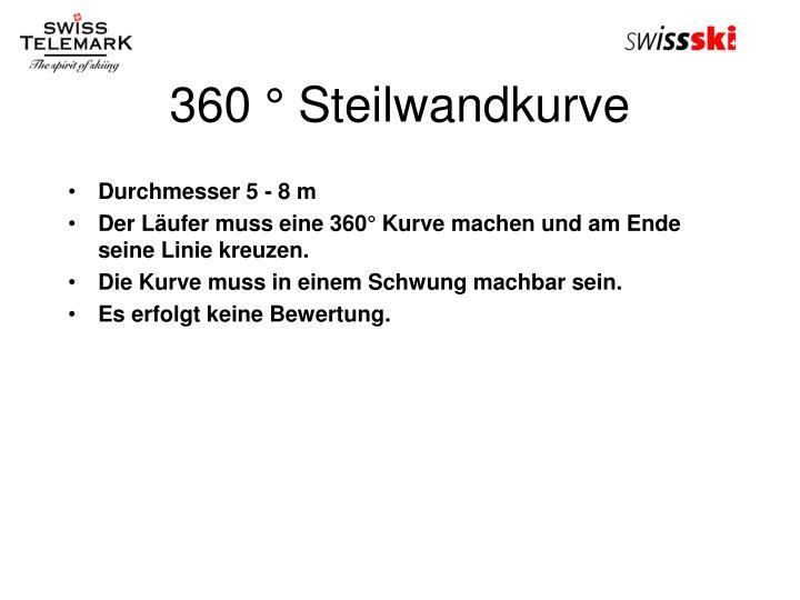 360 ° Steilwandkurve