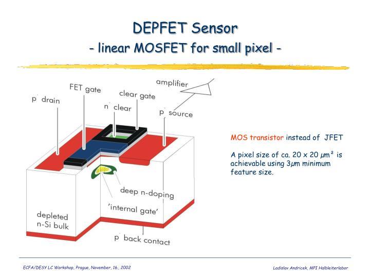 Depfet sensor linear mosfet for small pixel