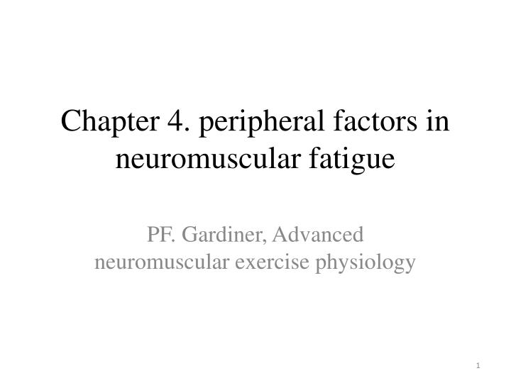 chapter 4 peripheral factors in neuromuscular fatigue n.