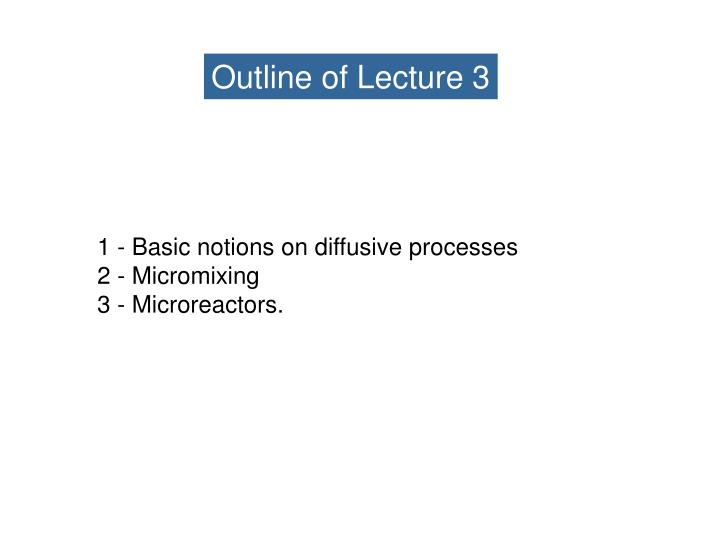 Outline of Lecture 3
