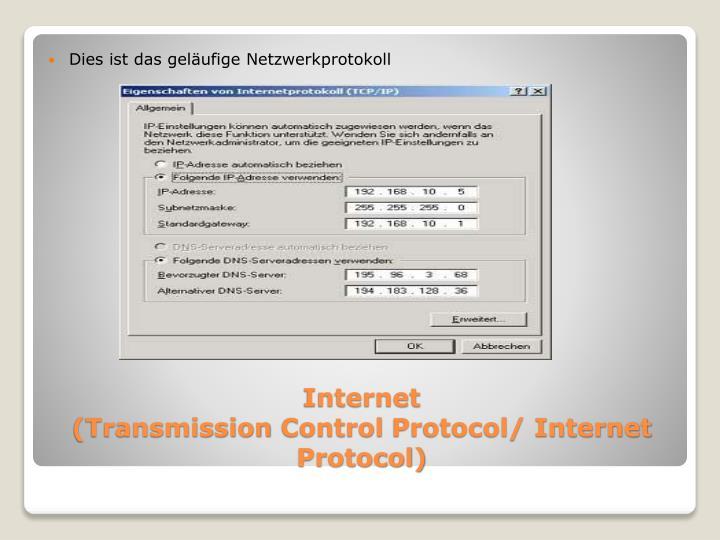 Dies ist das geläufige Netzwerkprotokoll