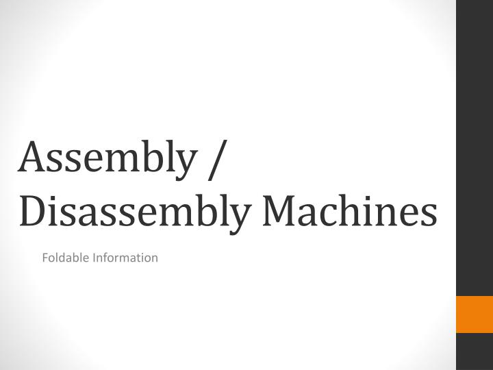 Assembly disassembly machines