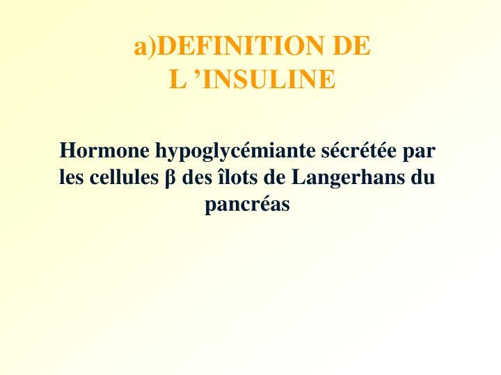 a)DEFINITION DE L'INSULINE